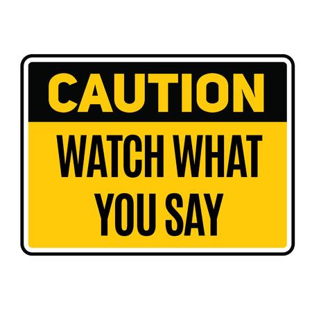 Cuidado con lo que dices señal de advertencia ficticia, mirando de manera realista. Ilustración de vector