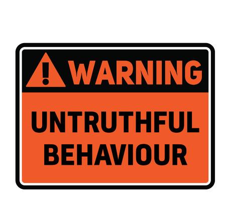 Warning Untruthful bahaviour fictitious warning sign, realistically looking.