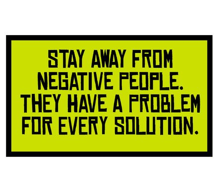 Stay Away From Negative People. They Have A Problem For Every Solution. creative motivation quote design  イラスト・ベクター素材