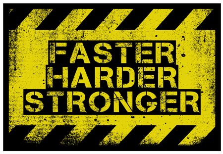 Faster, Harder, Stronger creative motivation quote design