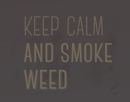 Keep Calm And Smoke Weed creative motivation quote design