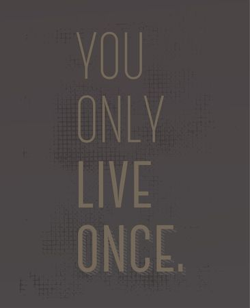You Only Live Once creative motivation quote design