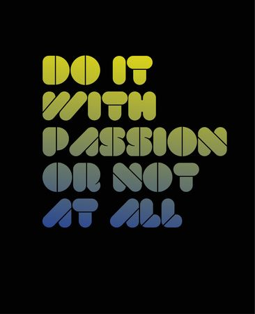 Do It With Passion Or Not At All creative motivation quote design