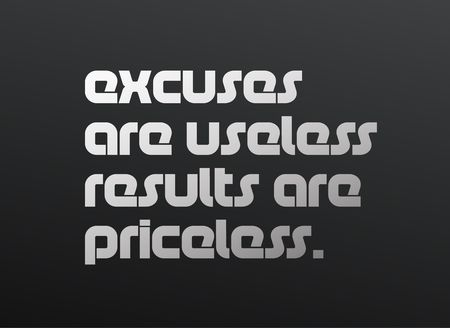 Excuses Are Useless Results Are Priceless creative motivation quote design