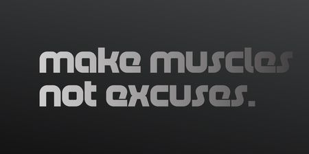 Make Muscles Not Excuses creative motivation quote design Illustration