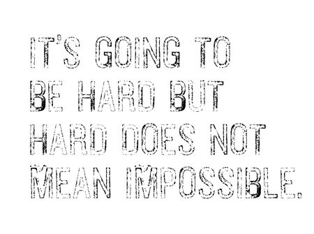 It is Going To Be Hard, But Hard Does Not Mean Impossible creative motivation quote design Vettoriali