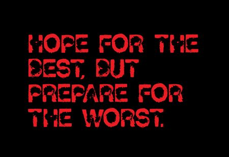 Hope For The Best But Prepare For The Worst creative motivation quote design