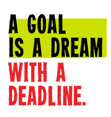 A Goal Is A Dream With Deadline creative motivation quote design