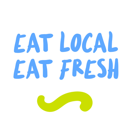 Eat Local Eat Fresh creative motivation quote design
