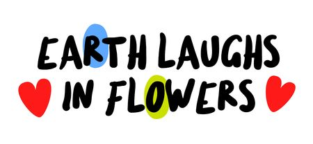 Earth Laughs In Flowers creative motivation quote design Ilustração