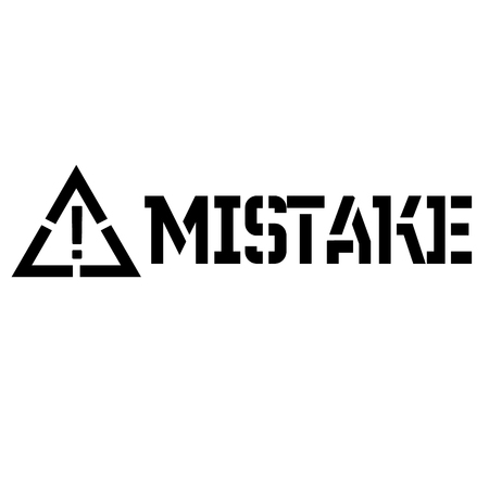 Mistake label on white background Sign, label, sticker
