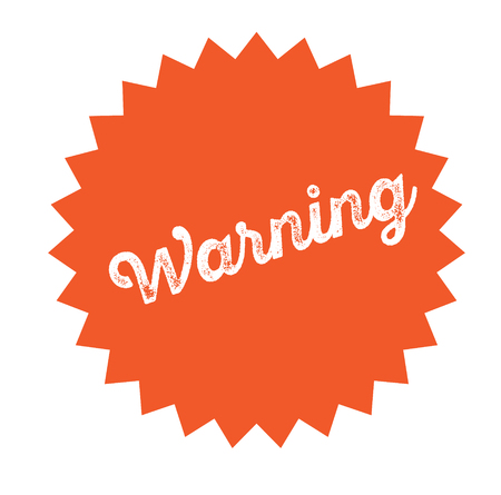 warning stamp on white background . Sign, label sticker