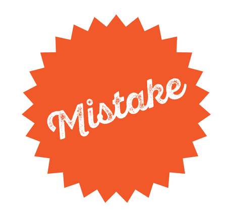 mistake stamp on white background . Sign, label sticker