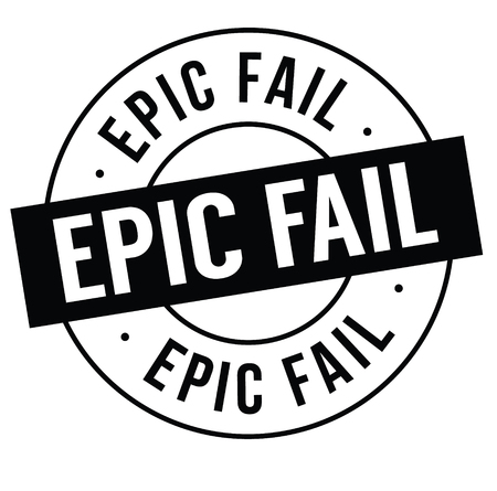 epic fail stamp on white background . Sign, label, sticker Illustration