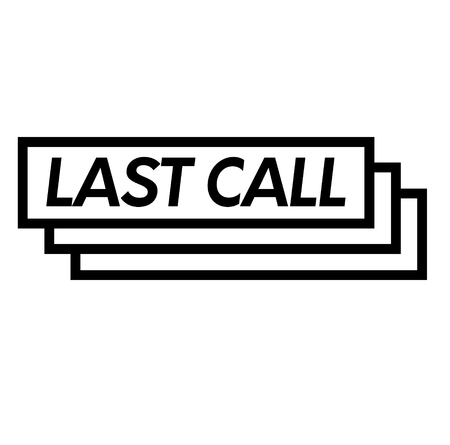 last call stamp on white background . Sign, label, sticker