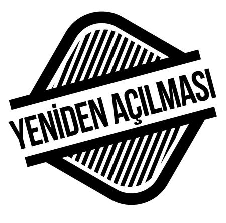 reopening bla ck stamp in turkish language. Sign, label, sticker