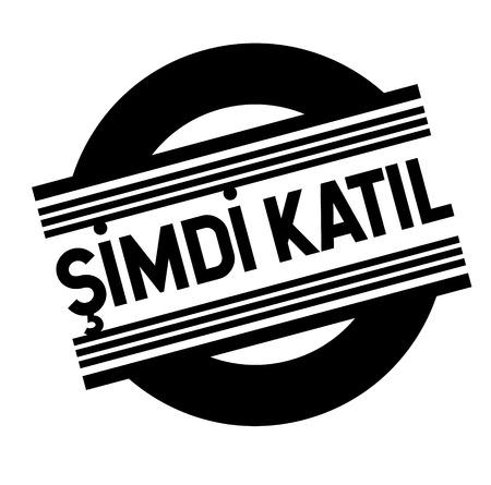 join now bla ck stamp in turkish language. Sign, label, sticker.