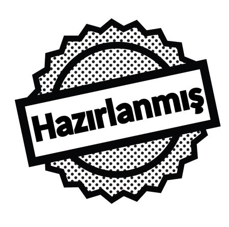 prepared bla ck stamp in turkish language. Sign, label, sticker Çizim