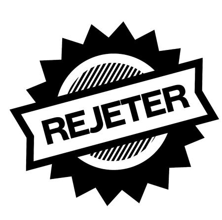 reject black stamp in french language , sign, label Illustration