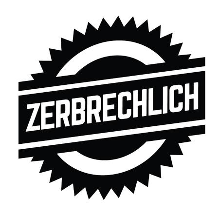 fragile black stamp in german language. Sign, label, sticker