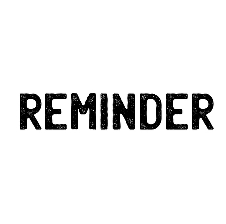 reminder stamp on white background . Sign, label sticker