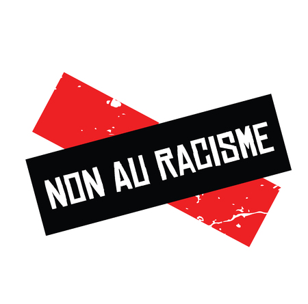 no to racism black stamp in french language. Sign, label, sticker. Illustration