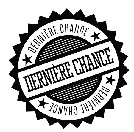 last chance black stamp in french language. Sign, label, sticker