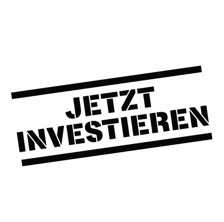 invest now black stamp in german language. Sign, label, sticker