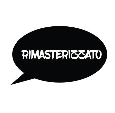 remastered black stamp in italian language. Sign, label, sticker