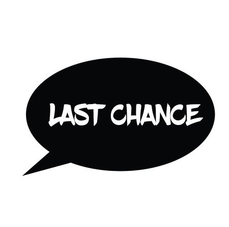 last chance rubber stamp black. Sign, label sticker