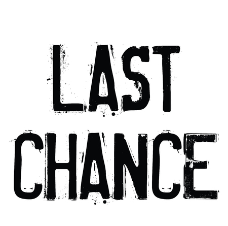 last chance rubber stamp black. Sign, label sticker