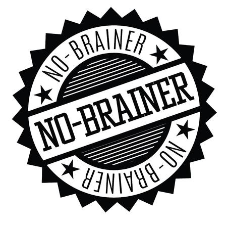 no brainer rubber stamp black. Sign, label sticker