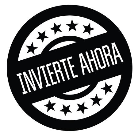 Investieren Sie jetzt schwarzen Stempel in spanischer Sprache. Schild, Etikett, Aufkleber