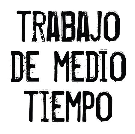 part time job black stamp in spanish language. Sign, label, sticker. 일러스트