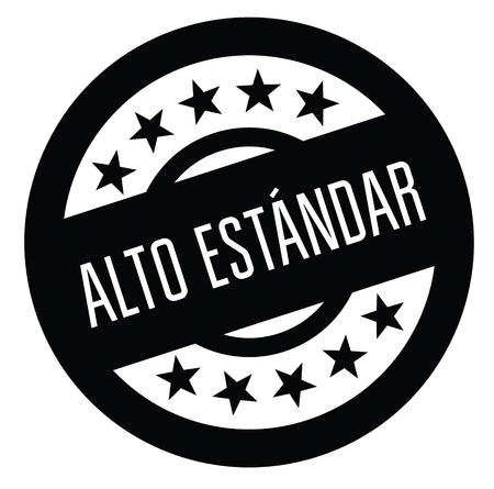 high standard black stamp in spanish language. Sign, label, sticker Illustration