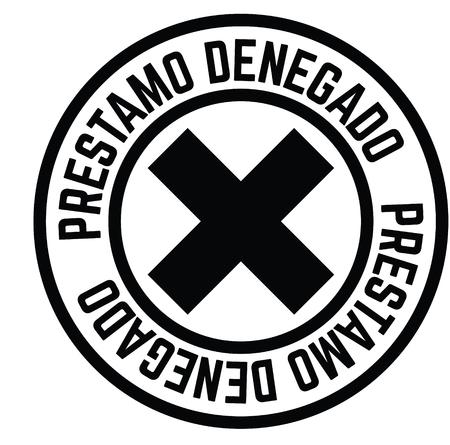 loan denied black stamp in spanish language. Sign, label, sticker Banco de Imagens - 107502240