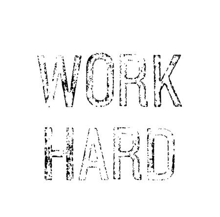 work hard rubber stamp black. Sign, label sticker