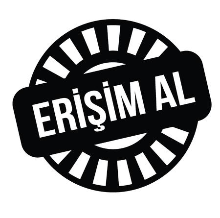 get access black stamp in turkish language. Sign, label, sticker