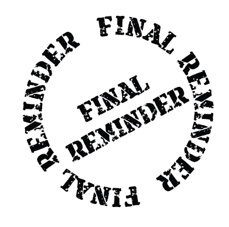 final reminder black stamp on white background. Sign, label, sticker