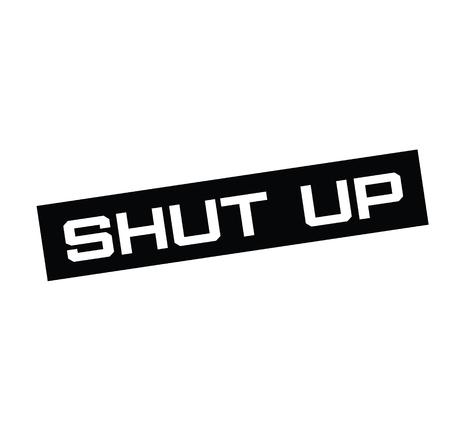 shut up black stamp on white background. Sign, label, sticker Vektoros illusztráció