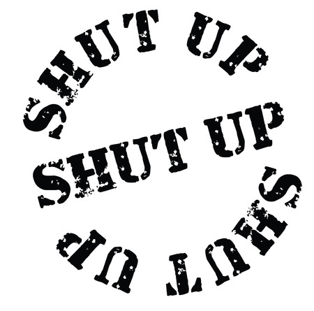 shut up black stamp on white background. Sign, label, sticker Vector Illustratie