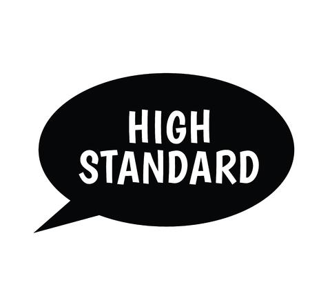 high standard black stamp on white background. Sign, label, sticker