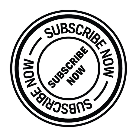 subscribe now black stamp on white background. Sign, label, sticker