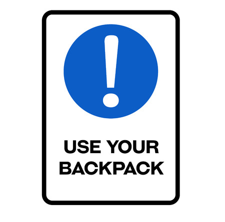 Use your backpack fictitious warning sign, realistically looking.