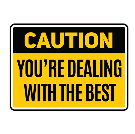 Caution you are dealing with the best fictitious warning sign, realistically looking.