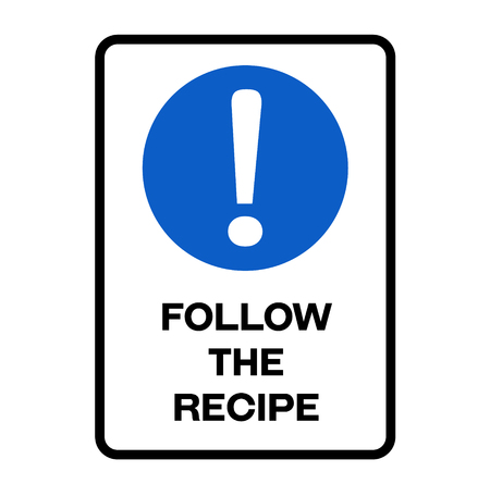 Follow the recipe fictitious warning sign, realistically looking. Illustration