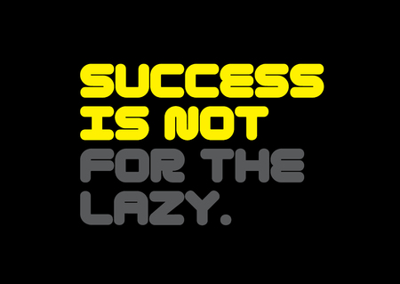 Success Is Not For The Lazy creative motivation quote design