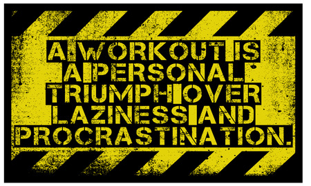 A Workout Is A Personal Triumph Over Laziness And Procrastination creative motivation quote design