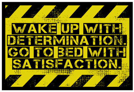 Wake Up With Determination. Go To Bed With Satisfaction creative motivation quote design Vectores