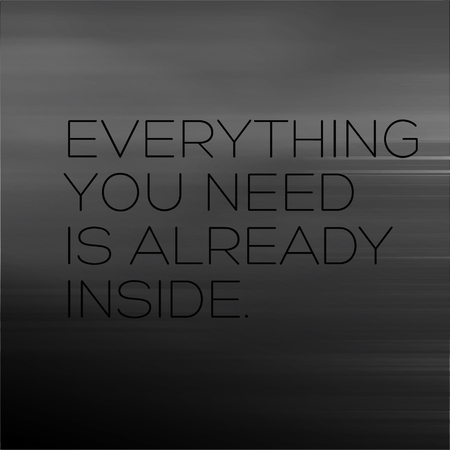 Everything You Need Is Already Inside creative motivation quote design